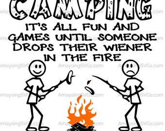 SVG All Fun and Games Til Someone loses a wiener Camping