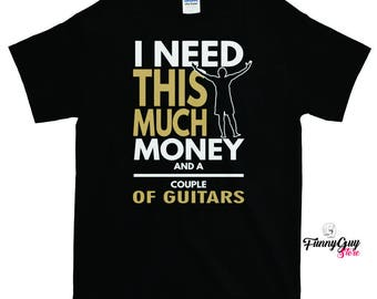I Need Money And Guitars T-shirt - Gift For Guitarists - Guitar Players Shirt - Gift For Musicians