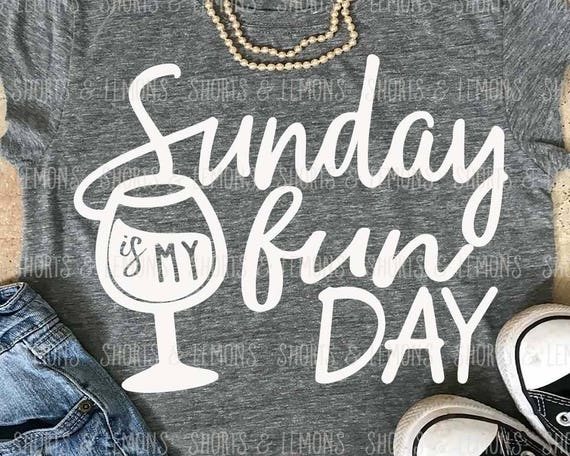 Sunday Is My Fun Day Svg Sunday Funday Svg Wine Svg Wine