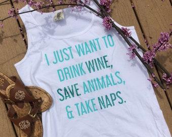 Drink Wine, Save Animals, & Take Naps Tank Top
