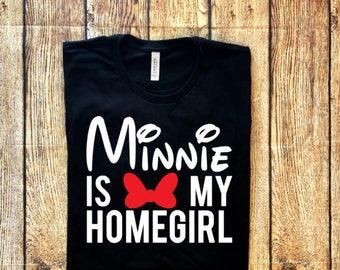 Minnie Homegirl Shirt, Minnie Shirt, Mommy and Me Disney Shirts, Minnie Me, Disney Family Shirt, Family Disney Shirt, Homegirl Minnie