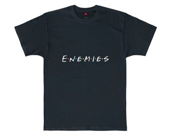 Enemies Shirt Meme Friends Parody Shirt Meme Shirt Best Internet Meme Gifts Black