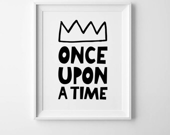Once upon a time, black and white poster, dorm room decor, kids typography print, inspirational quote print, nursery print, playroom decor