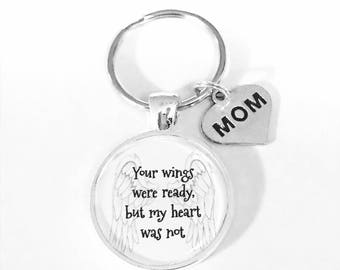 Mom Your Wings Were Ready But My Heart Was Not In Memory Memorial Sympathy Gift Keychain
