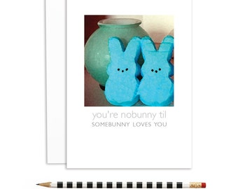 romantic cards, humorous romantic cards, somebunny loves you cards, bunny peeps cards   A6-863