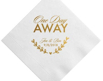 100 Personalized Rehearsal Napkins Custom Printed One Day Away Beverage Cocktail Luncheon Dinner Guest Towel Napkins Imprinted Foil Stamped