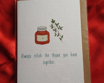 Always relish the thyme you have together. (Greeting card for couples, partners, anniversaries, weddings, engagements, Valentines).