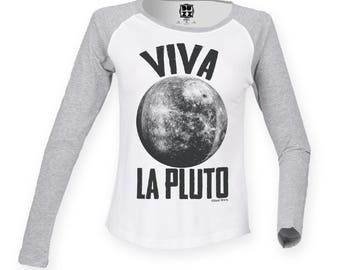 Ladies Raglan Baseball T Shirt Viva la PLUTO Planet