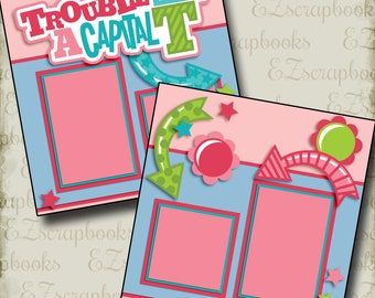 TROUBLE with a Capital T GIRL - 2 Premade Scrapbook Pages - EZ Layout 2584