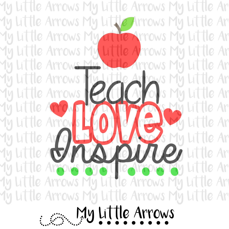 Teaching Quotes Teach Love Inspire Svg Teaching Quotes Vinyl Designs Cut