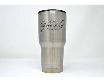 A true love story never ends - Laser Engraved Tumbler - LET-016