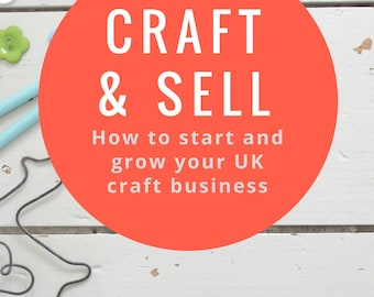 Craft & Sell - How to start and grow your UK craft business