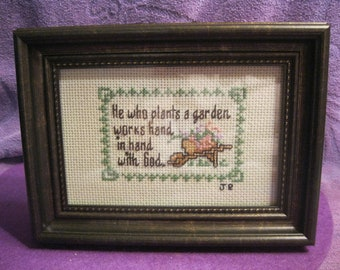 HE WHO PLANTS A Garden Works Hand In Hand With God.  Needlepoint