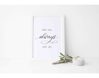 I Will Always Love You Digital Print, Hand Lettered, Wall Art, Wall Decor, Calligraphy, Valentine's Day, Anniversary Gift, Instant Download