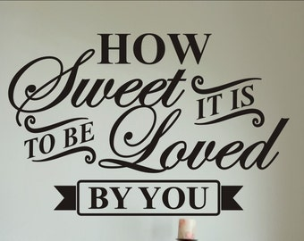 How Sweet it is - Master Bedroom Wall Decals - Wall Decor - Love Quotes Wall Art - Master Bedroom Decor - Removable Vinyl lettering