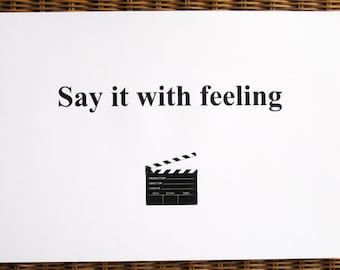 347 : Cinema, Hollywood & Acting - Say It With Feeling - limited edition screenprint