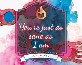 You're Just As Sane As I Am | Hand Poured Soy Bookish Candle | HP | Luna Lovegood | Harry Potter