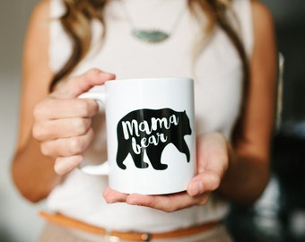 Mama Bear, Mom Gift, Mothers Day Gift, Mama Bear Mug, New Mom Gift, Baby Shower Gift, Mom Gift, Mom Mug, Gifts for mom