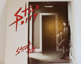 Vintage Steve Perry (from Journey) Street Talk Vinyl Record Album LP 1980s Pop Light Rock and Roll Ballads