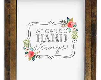 We can do hard things Printable