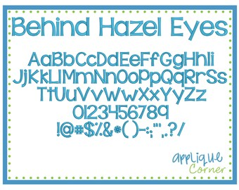 Behind Hazel Eyes Embroidery Font in bx, dst, jef and pes digital design for embroidery machine by Applique Corner
