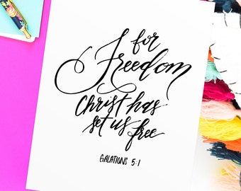 Freedom in Christ • Galatians 5:1 • Hand Lettering Print • Printable Gift • Christian Calligraphy • Lettered Bible Verse Print