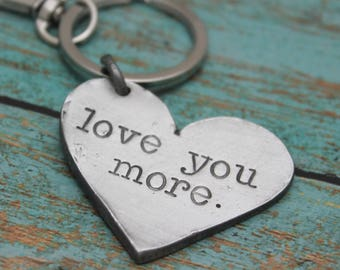 Love You More Key Chain, Heart Keychain, Anniversary Gift, Gifts for Her, Valentine's Day Gift, Hand Stamped, Personalized, Pewter Key Fob