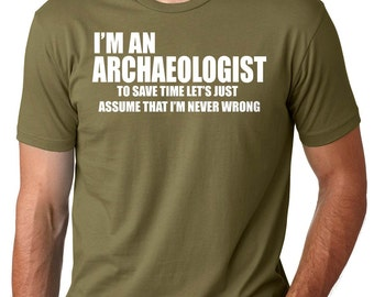 Archaeologist T-Shirt Funny I'm An Archaeologist T-Shirt Gift For Archaeologist Archaeology Tee