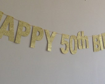 Gold Happy 50th Birthday Banner, Sparkly Gold Glitter Birthday Banner, 50th Party Banner