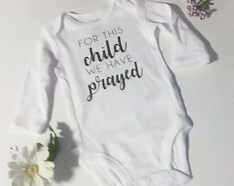 For this child we have prayed bodysuit, for this child we have prayed onesie, adoption onesie, baby shower gift, adoption fundraiser