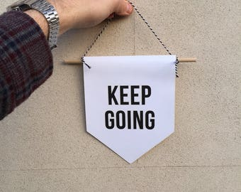 Keep going paper pennant flag, keep going sign, paper pennant flag, pennant flag, motivational sign, inspirational sign