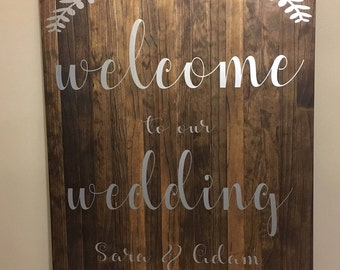 Local  Pickup Only! Welcome To Our Wedding Customizable Sign