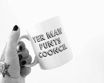 Yer Maw Punts Cooncil Mug