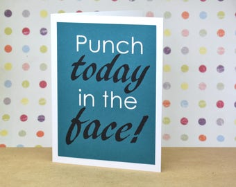 Handmade Greeting Card - Cut out Lettering - Punch Today in the Face - blank inside - encouragement, congratulations, just because card