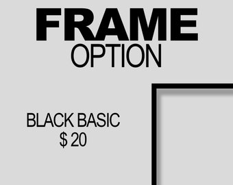 FRAME OPTION - Please specify which color you would like - 20 Dollars USD