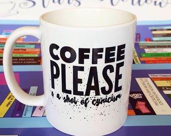 Coffee Please and a Shot of Cyncism Mug 11 oz