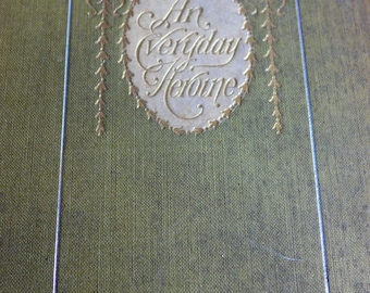 An Everyday Heroine by Mary A Denison Illustrated by Ida Waugh, 1896, Penn Publishing Company, 19th Century Book for Girls