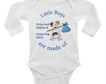 Little Boys are made of Snips and Snails & Puppy Dog Tails Baby Shower Birthday Gift Baby One Piece Outfit Infant Long Sleeve Bodysuit