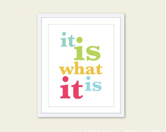 It is what it is Wall Art - Inspirational Wall Art - It is What It Is Quote Art
