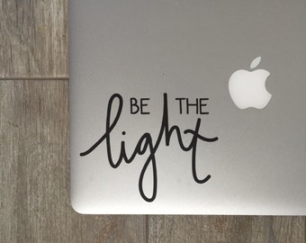 Be The Light               , Laptop Stickers, Laptop Decal, Macbook Decal, Car Decal, Vinyl Decal
