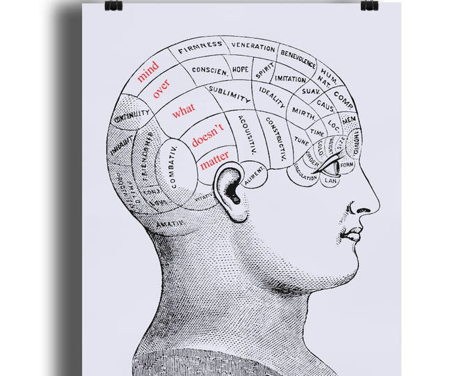 Mind Over What Doesn't Matter. Vintage Prenology Head Art Print. Available in sizes A4 - A1. Printed on 220gsm semi-gloss paper.