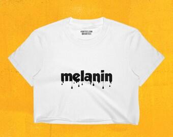 Melanin •  Women's Shirt, Kubitees, Melanin Crop Top, Melanin on Fleek, Melanin Shirt, Black Girl Magic, Melanin Poppin Crop Top, Summer