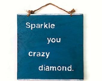 Sparkle You Crazy Diamond Sign / Wood Sign / Bohemian Sign / Bohemian Wall Decor / Hippie Sign / Inspirational Sign - Caribbean Blue