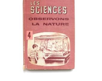 Les Sciences Vintage French Schoolbook about Science! 1950s Vintage Book