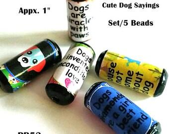 Cute Dog Saying Beads -  Handmade Paper Tube Beads - Set/5 Beads -  PB52