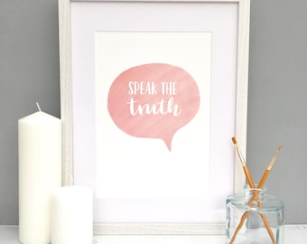 Prints - Prints Wall Art - Prints Art – Prints Quotes – Speak Truth Print - Speak Truth - Quote Prints - Quote Wall Art