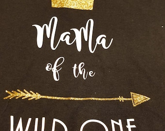 Mom/Mama of the Wild One Shirt with Glitter