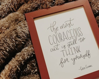 The most courageous act is still to think for yourself print