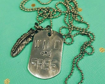 Wild and Free Hand Stamped Dog Tag