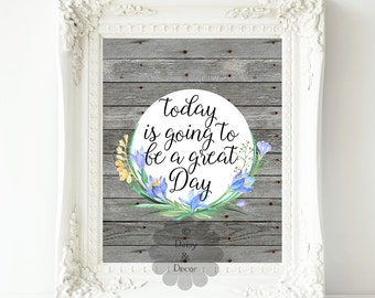today is going to be a great day printable quote typography art print quote poster art wall decor art poster modern art wall print quote art